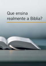 Que ensina realmente aBiblia?