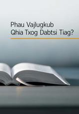 Phau Vajlugkub Qhia Txog Dabtsi Tiag?