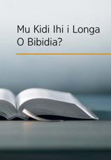 Mu Kidi Ihi i Longa o Bibidia?