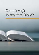 Ce ne învaţă în realitate Biblia?