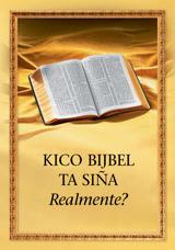 Kico Bijbel Ta Siña Realmente?