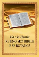 Ha e le Hantle ke Eng Seo Bibele e se Rutang?