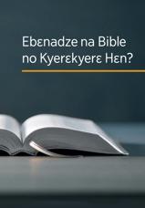 Ebɛnadze na Bible no Kyerɛkyerɛ Hɛn?