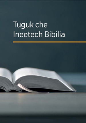 Tuguk Che Ineetech Bibilia