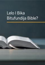 Lelo I Bika Bitufundija Bible?