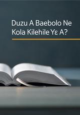 Duzu A Baebolo Ne Kola Kilehile YɛA?