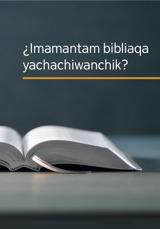 ¿Imamantam bibliaqa yachachiwanchik?
