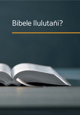 Bibele Ilulutañi?