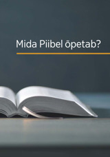 Mida Piibel õpetab?