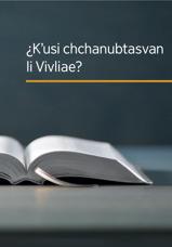 ¿K'usi chchanubtasvan li Vivliae?