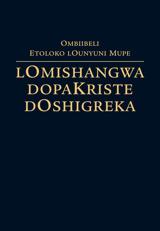Ombiibeli — Etoloko lounyuni mupe lOmishangwa dopaKriste dOshigreka