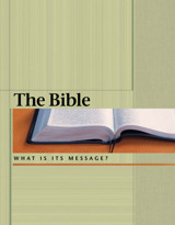 The Bible​—What Is Its Message?