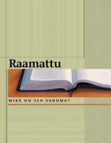 Raamattu – mikä on sen sanoma?