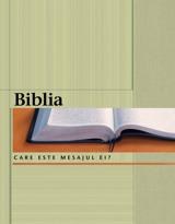 Biblia – Care este mesajul ei?