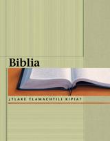 Biblia, ¿tlake tlamachtili kipia?