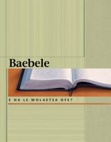 Baebele—E na Le Molaetsa Ofe?