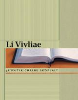 Li Vivliae, ¿k'usitik chalbe sk'oplal?