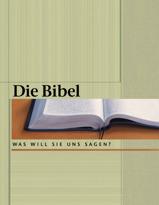 Die Bibel: Was will sie uns sagen?