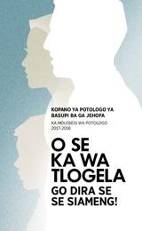 Thulaganyo ya Kopano ya Potologo ya 2017-2018—Ka Molebedi wa Potologo