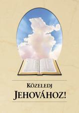 Közeledj Jehovához!
