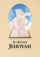 Ka Kusaci Jehovah