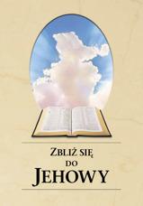 Zbliż się do Jehowy