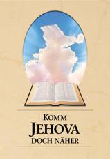 Komm Jehova doch näher