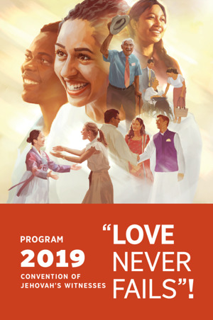 "2019 Convention Program —""Love Never Fails""! 