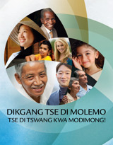 Dikgang Tse di Molemo Tse di Tswang Kwa Modimong!