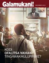 December2013| Kodi Ofalitsa Nkhani Tingawakhulupirire?