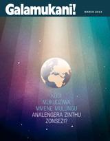 March2014| Kodi Mukudziwa Mmene Mulungu Analengera Zinthu Zonsezi?