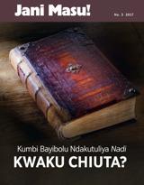 Na.3 2017| Kumbi Bayibolu Ndakutuliya Nadi Kwaku Chiuta?