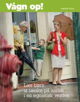 Januar 2013  Lær børn at tænke på andre i en egoistisk verden