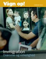 Februar 2013| Immigration — Drømme og virkelighed