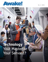 No.2 2021| Technology—Your Master or Your Servant?
