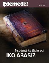 No.3 2017  Nso Iwụt ke Bible Edi Ikọ Abasi?