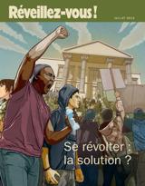 Juillet 2013| Se révolter: la solution?