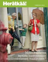 Tammikuu2013| Miten kasvattaa lapsista huomaavaisia minäkeskeisessä maailmassa?