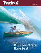 Julai2015| O Dau Lewa Vinaka Nomu Bula?