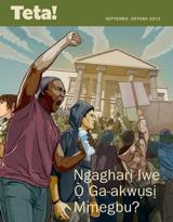 Septemba2013| Ngagharị Iwe Ọ̀ Ga-akwụsị Mmegbu?
