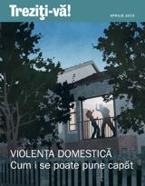 Aprilie2013| Violenţa domestică — Cum i se poate pune capăt