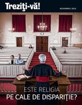 Noiembrie2015| Este religia pe cale de dispariţie?