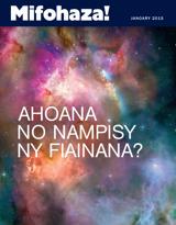 Janoary2015| Ahoana no Nampisy ny Fiainana?