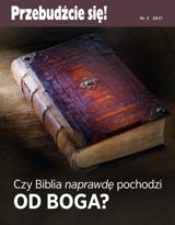 Nr3 zroku 2017  Czy Biblia naprawdę pochodzi od Boga?