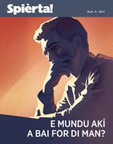Num.6 2017  E Mundu Akí A Bai for di Man?