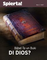 Num.3 2017| Bijbel Ta un Buki di Dios?