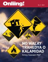 No.5 2017| No Walay Trahedya o Kalamidad—Antoy Gawaen Mo?