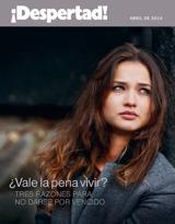 Abril de2014| ¿Vale lapena vivir? Tresrazones para nodarse porvencido