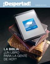 Febrero de2015| La Biblia: ¿unlibro paralagente dehoy?