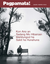 Enero2015| Kon Ano an Sadang Mo Hibaroan Mahitungod ha Sakit ha Hunahuna